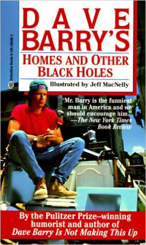 Must Read Book For First Time Buyers Dave Barry Homes And Other Black Holes